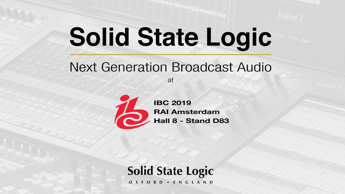 Solid State Logic Presents Next Generation Broadcast Audio In Action At IBC2019