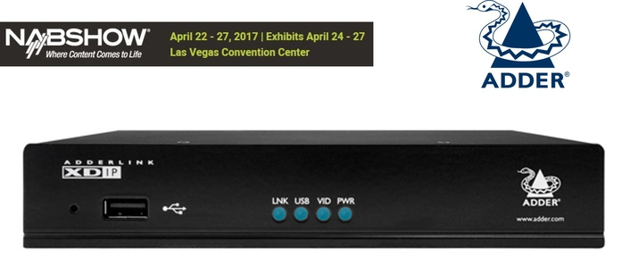 Adder Showcases Customer Momentum and Newest IP-based, KVM Solutions at NAB Show 2017