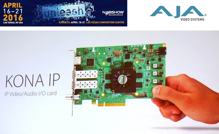 AJA Announces KONA IP at NAB 2016