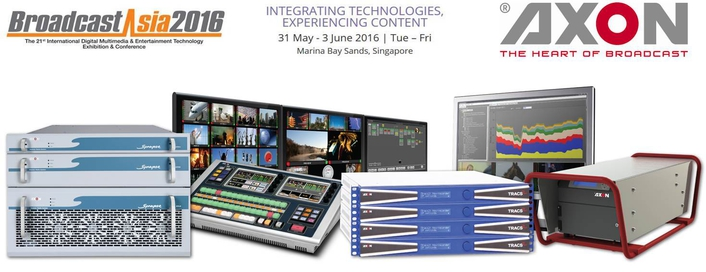 Axon Brings Fully Customizable Master Control Solutions to Broadcast Asia 2016