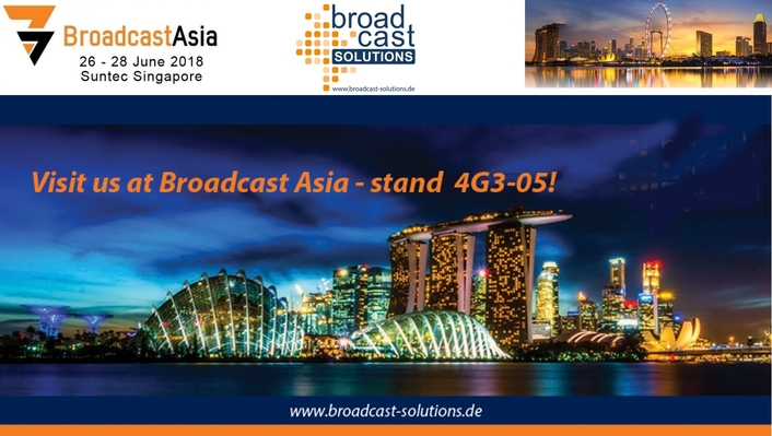 Broadcast Solutions Reveals Latest Technology Trends and Cutting Edge Products at Broadcast Asia Show in Singapore