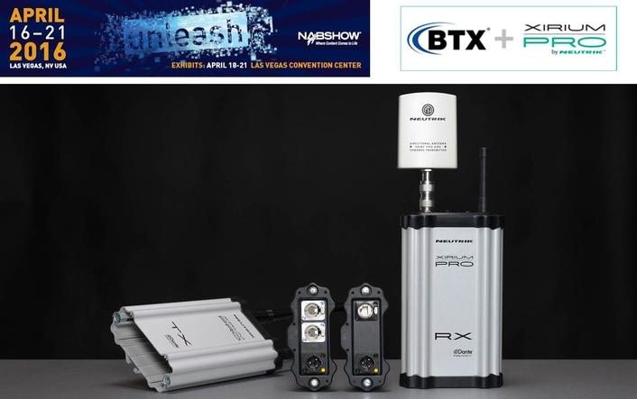 BTX to Display Neutrik® XIRIUM PRO® Digital Wireless Audio, IPTV, Dante®, Fiber and Custom Solutions at NAB