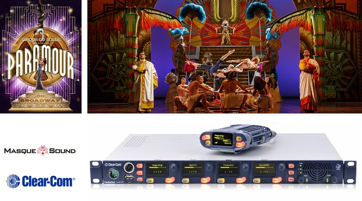 CLEAR-COM INTERCOMS STARRED ON BROADWAY WITH CIRQUE DE SOLEIL'S MUSICAL 'PARAMOUR'