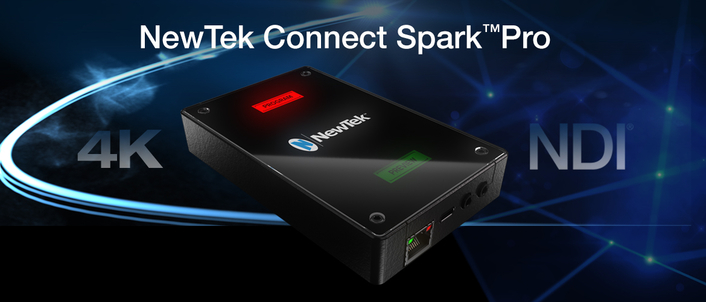 Stunning 4K Video With NDI® Now Available With NewTek Connect Spark™ Pro