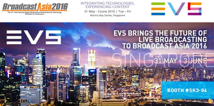 EVS brings the future of live broadcasting to Broadcast Asia 2016