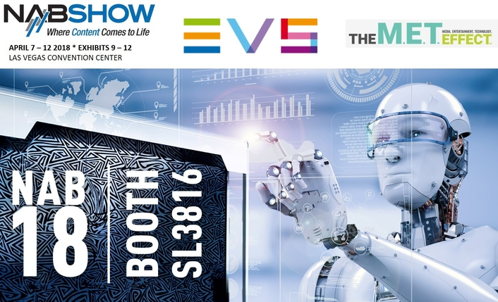 EVS TO PRESENT NEXT-GENERATION XT SERVER AND AI-DRIVEN SOLUTIONS AT 2018 NAB SHOW