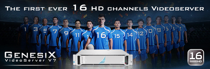 GENESIX V7 – the first 16 SD/HD channels VideoServer