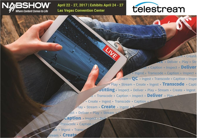Telestream Demonstrates Field-proven Solutions for Turning Video into Revenue at NAB 2017
