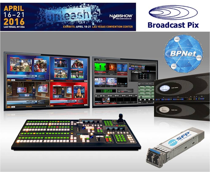 Powered by IP, Broadcast Pix Is IntegratingProduction Beyond the Switcher at NAB 2016