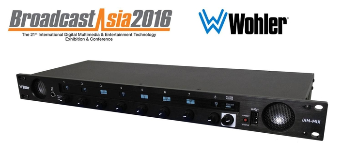 Wohler Demonstrates New LineUp of Next-Generation Monitoring Solutions at BroadcastAsia 2016