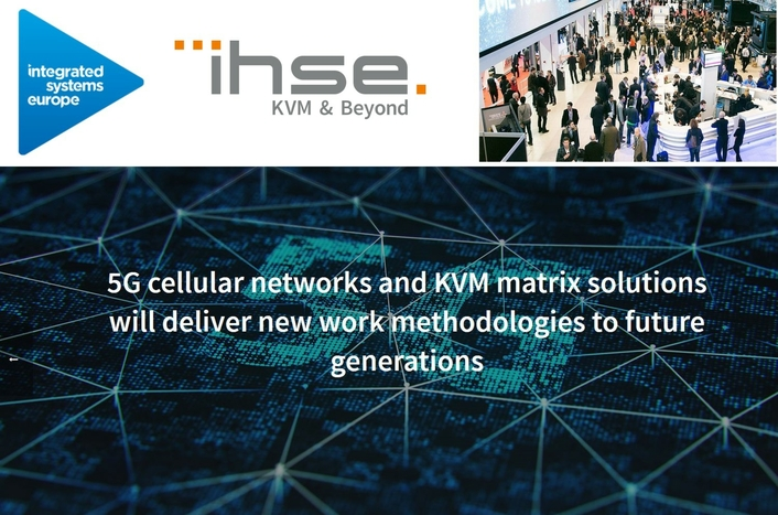 5G cellular networks and KVM matrix solutions will deliver new work methodologies to future generations