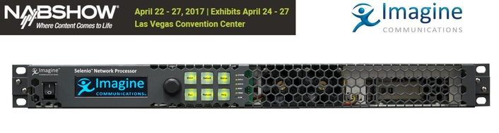 Imagine Communications to Unveil Pure-IP Processing Solution at the NAB2017 Show