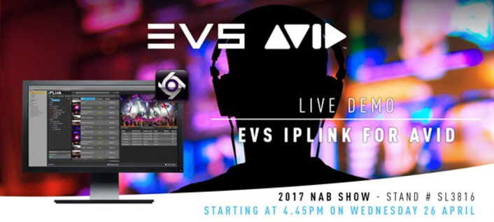 EVS collaborates with Avid, launching IPLink for Avid MediaCentral at NAB2017