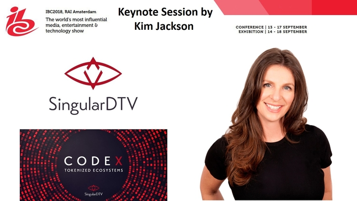 New IBC2018 Convention Keynote Session Delivered by SingularDTV Co-Founder Kim Jackson to Explore Empowering Content Creators Through Blockchain