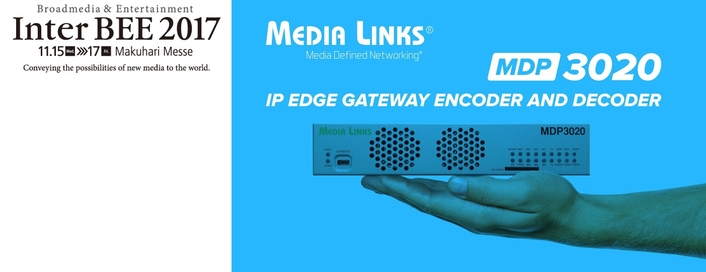 Media Links Transforms the Future of IP Transport for Broadcasters & Network Providers at InterBee 2017