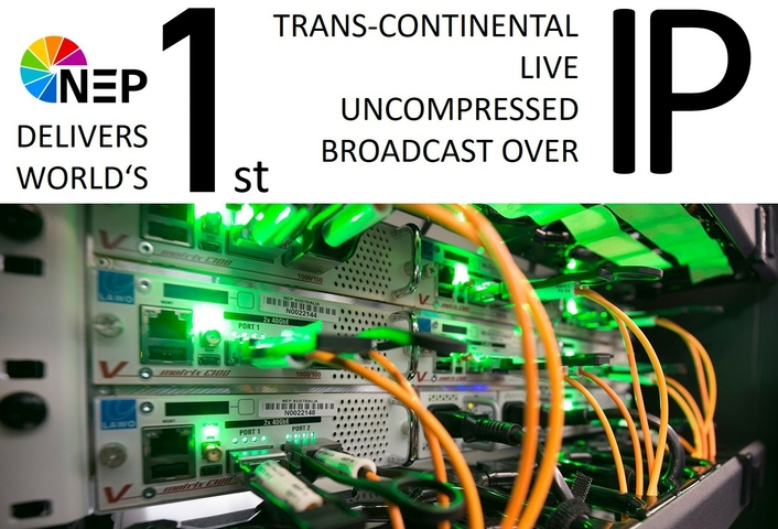 NEP delivers world's first trans-continental live uncompressed broadcast over IP