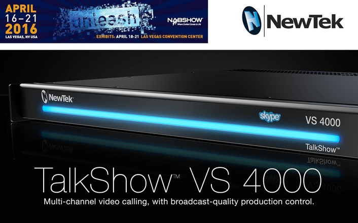 NewTek™ Announces TalkShowÒ VS 4000 Multi-Channel  Video Calling System
