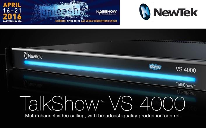NewTek™ Announces TalkShowÒ VS 4000 Multi-Channel  Video Calling System