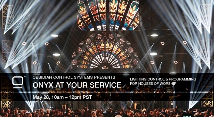 Obsidian Control Systems presents ONYX at Your Service webinar, May 28