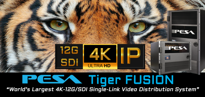 PESA Releases the World's Largest Single-Link 4K Video Distribution System: Tiger FUSION