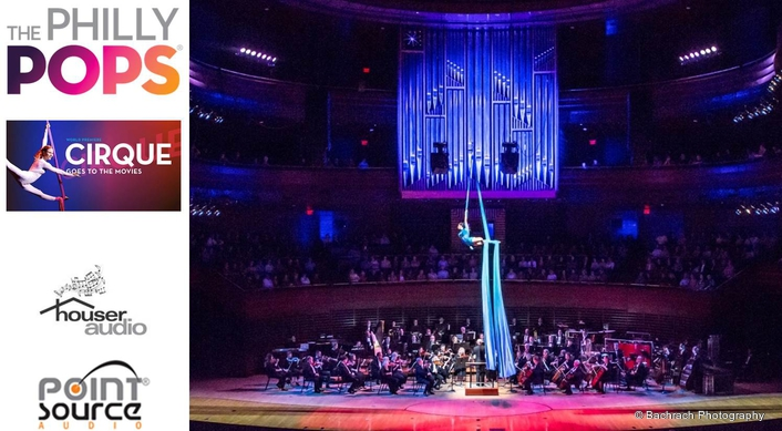 """Point Source Audio joins the circus for Philly POPS world premiere of """"Cirque Goes to the Movies"""""""