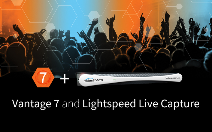 Telestream Lightspeed Live Capture and Vantage Version 7 Now Available
