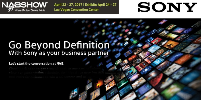 Sony returns to NAB 2017 to demonstrate how its solutions continue to help customers go 'Beyond Definition'