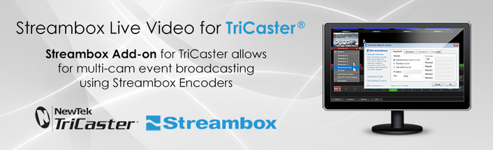 Streambox® Add On for NewTek™ TriCaster® Now Available