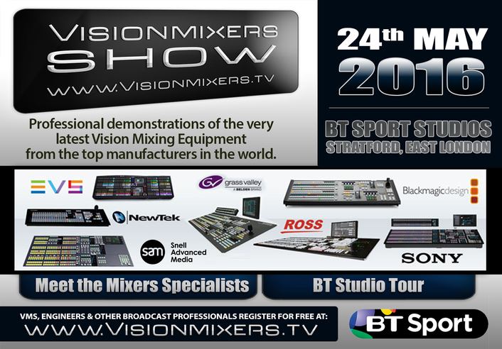Vision Mixers Show at BT Sport Studios 24th May 2016 - 7 Manufacturers Attending