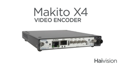 Haivision Announcesthe Makito X4Video Encoderforthe Highest QualityReal-Time Broadcast Production Contribution